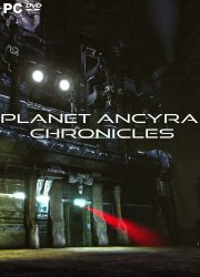 Planet Ancyra Chronicles (2017) PC | Лицензия