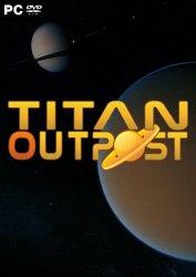 Titan Outpost (2019) PC   Лицензия