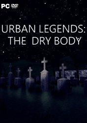 Urban Legends : The Dry Body (2019) PC | Лицензия