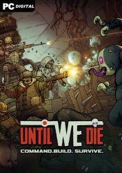 Until We Die
